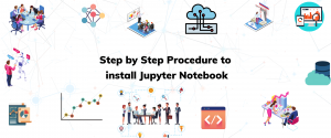 Step by Step Procedure to install Jupyter Notebook Pianalytix